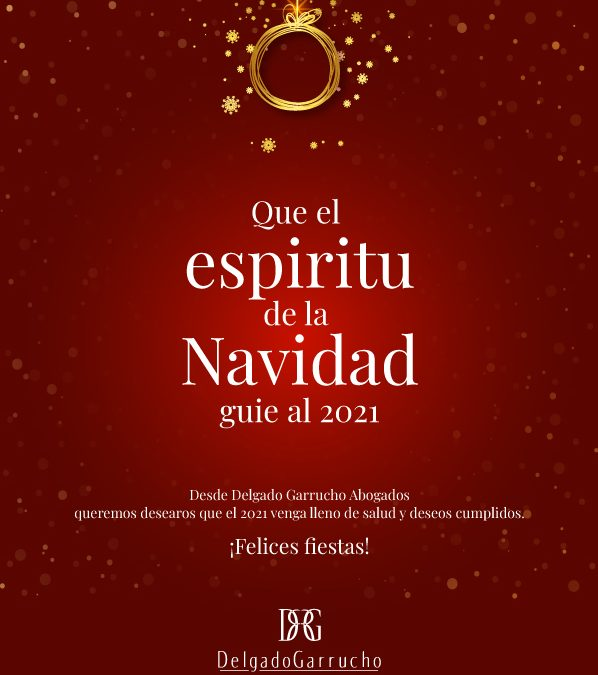 DELGADO GARRUCHO ABOGADOS WISH YOU A MERRY CHRISTMAS AND A HAPPY NEW YEAR https://www.delgadogarrucho.com/en/